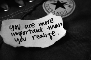 you are more important than you realize